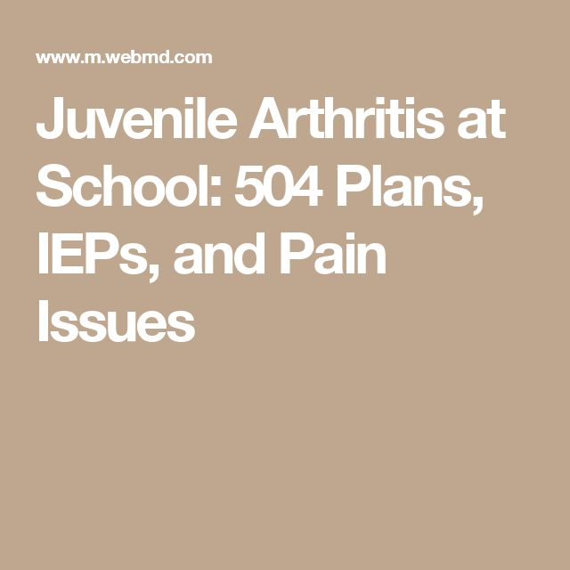 Juvenile Arthritis at School: 504 Plans, IEPs, and Pain Issues