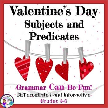 Use the Valentine's Day Subjects and Predicates activities from It's a Teacher Thing celebrate the holiday and sneak in a few grammar lessons.Youll receive the following:*56-complete subject slips with solid borders (with an option of two levels-H and L)*56-complete predicate slips with dotted line borders (with an option of two levels-H and L) (The H slips (higher) may have helping verbs, infinitives, or conjugations of the verb to be)*1-worksheet for combining the subjects and predicates…