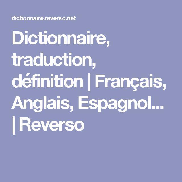 Dictionnaire, traduction, définition | Français, Anglais, Espagnol... | Reverso