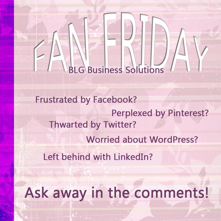 Every Friday, have your social media questions answered for free on Facebook!  #socialmedia #facebook #pinterest #linkedin #twitter #blgbusiness