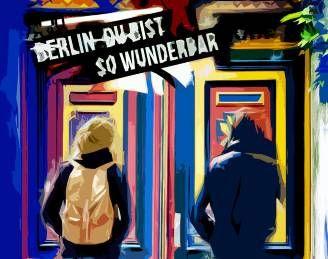 Berlin du bist so Wunderbar. Berlin. Fotocollage.
