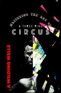 *..HEA Bookshelf..*: MASTERING THE ART OF A THREE RING CIRCUS by A. Wilding Wells