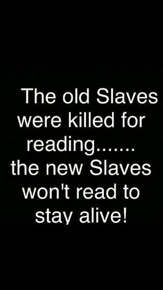 "keep in mind slaves were all races at some point & still are now just ""free slaves"""