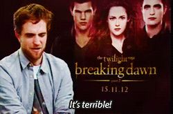 No one hates Twilight more than Robert Pattinson. A whole blog dedicated to a guy that hates his career choice.