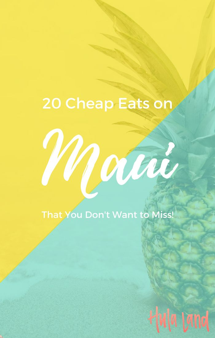 Don't miss these 20 amazingly budget friendly Maui restaurants