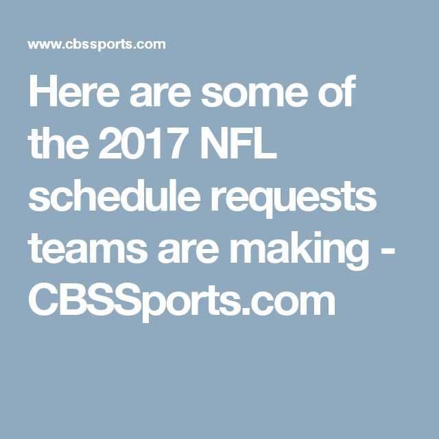Here are some of the 2017 NFL schedule requests teams are making - CBSSports.com