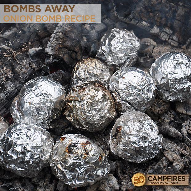 Bombs Away Onion Bomb Recipe - Sooooo good over the campfire! 50campfires.com/bombs-away-onion-bomb-recipe/ #recipes #camping #campfire #onions