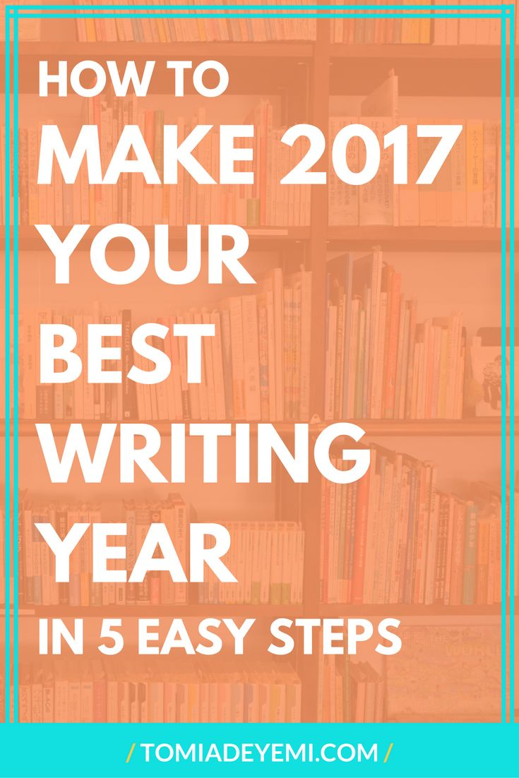 61 best tomiadeyemi writing tips images on pinterest writing how to make 2018 your best writing year in 5 easy steps fandeluxe Image collections
