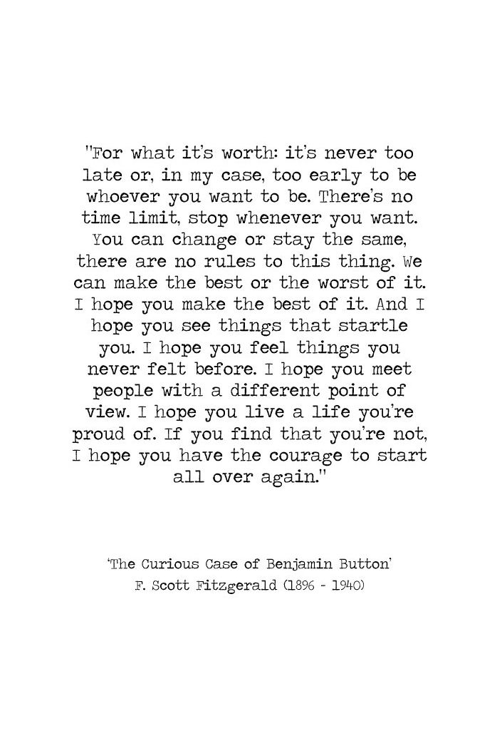 F Scott Fitzgerald quotes are the best.