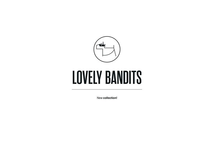 LOVELY BANDITS - NEW COLLECTION