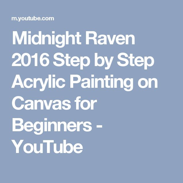 Midnight Raven 2016 Step by Step Acrylic Painting on Canvas for Beginners - YouTube