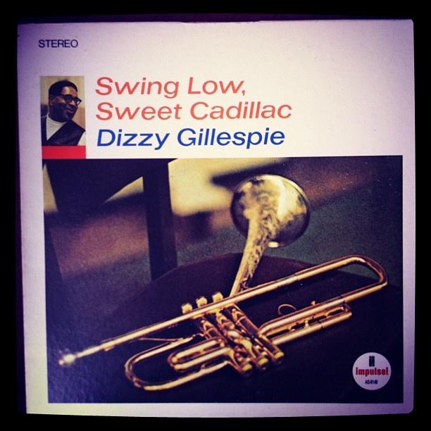 Swing Low, Sweet Cadillac - Dizzy Gillespie