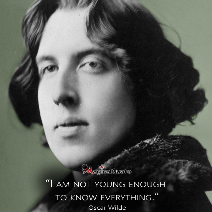 """#OscarWilde  """"I am not young enough to know everything.""""  #authorquotes #quote #quotes #young #magicalquote"""