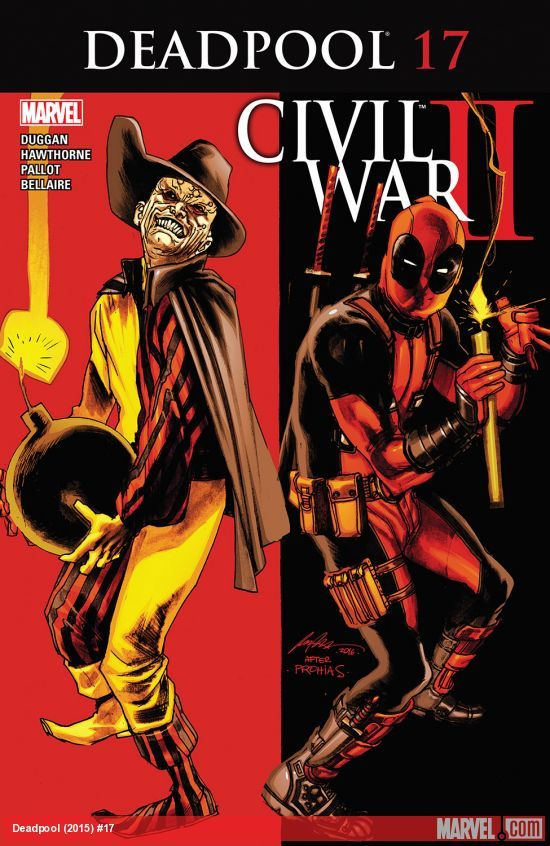 DEADPOOL (2015) #17  Published: August 24, 2016  Added to Marvel Unlimited: February 27, 2017  Rating: Parental Advisory  Writer: Gerry Duggan   Penciller: Mike Hawthorne   Cover Artist: Rafael Albuquerque   CIVIL WAR II TIE-IN! Remember when Deadpool's inner monologues were at war? Now, one of those voices is out and about…revealed as MADCAP! And he's got a mad-on for REVENGE!