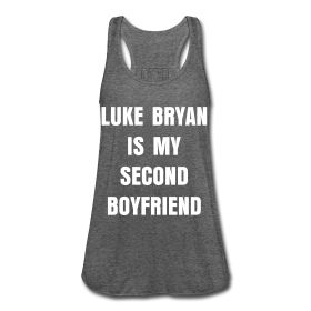 luke Bryan shirts   LUKE BRYAN IS MY SECOND BOYFRIEND TANK ~ 1749
