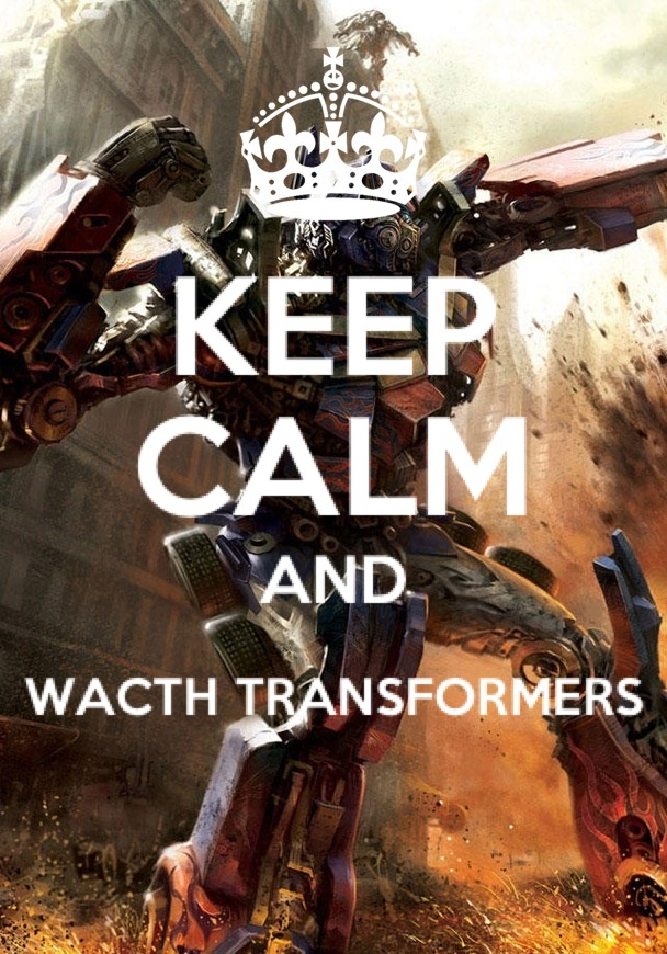 Keep calm, we have Optimus Prime