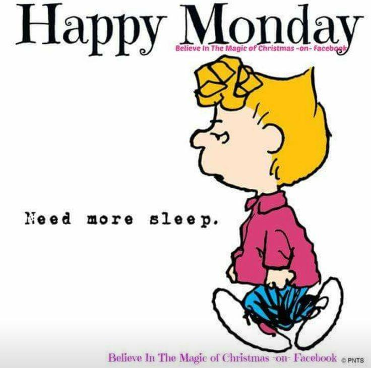 Snoopy Happy Monday need more sleep