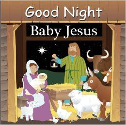 Good Night Baby Jesus - Board Book