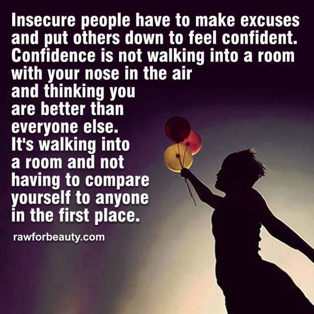 How Do You Put Quotes On Pictures: Insecure People Have To Make Excuses And Put Others Down