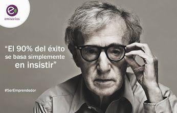 Woody Allen también tiene su frase que lo acompaña. Estamos buscando gente emprendedora para que nos comente cuál es la suya utilizando el hashtag #SerEmprendedor.  #Emisarios, #GestionamoTuFuturo.