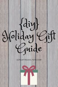 2017 Holiday Gift Guide with lots of ideas for homemade gifts DIY