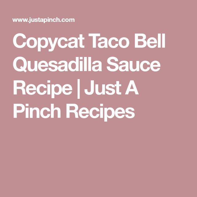 Copycat Taco Bell Quesadilla Sauce Recipe | Just A Pinch Recipes