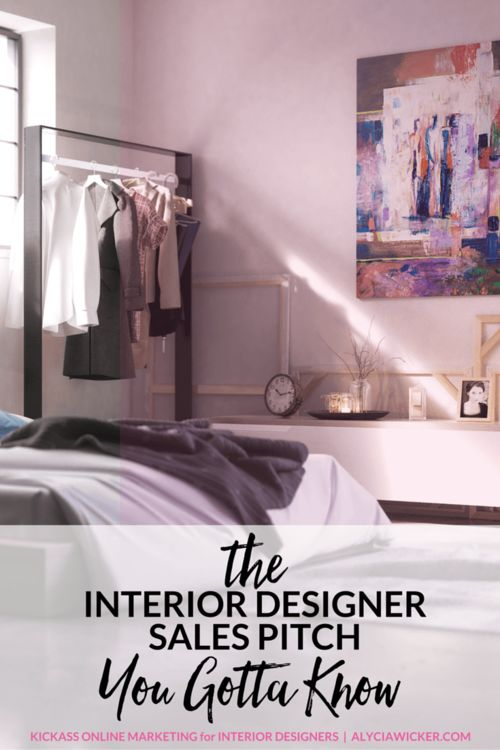 The Interior Designer Sales Pitch You Gotta Know
