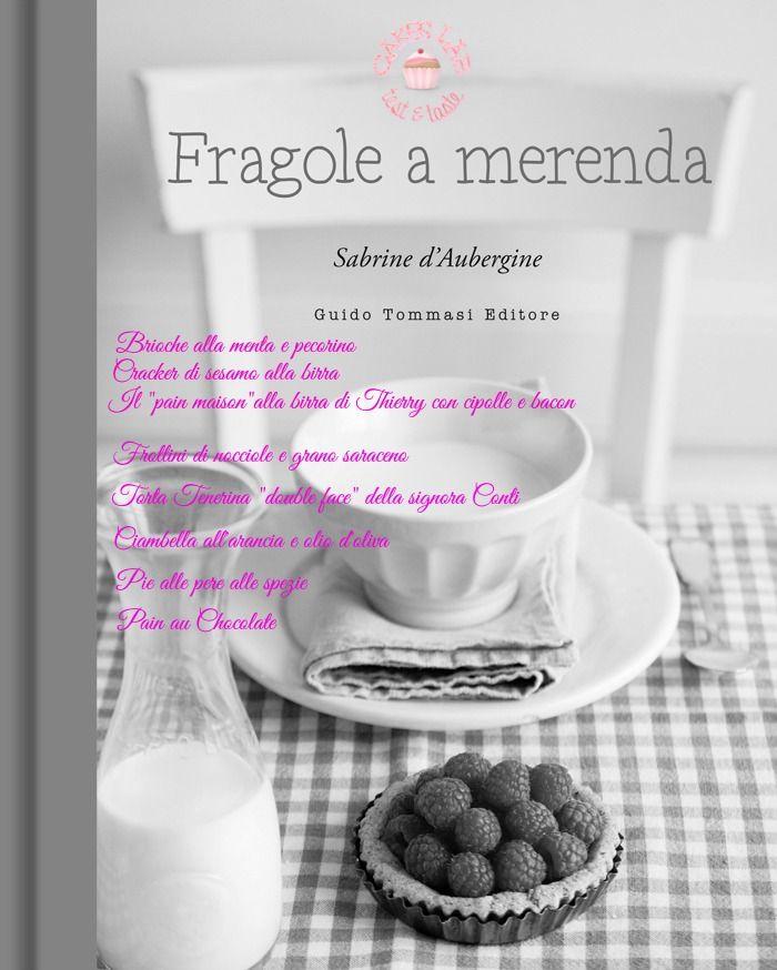Cakes Lab Test&Taste: Libro e Contest Marzo 2016: Fragole a merenda