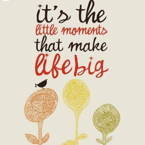 little moments - life