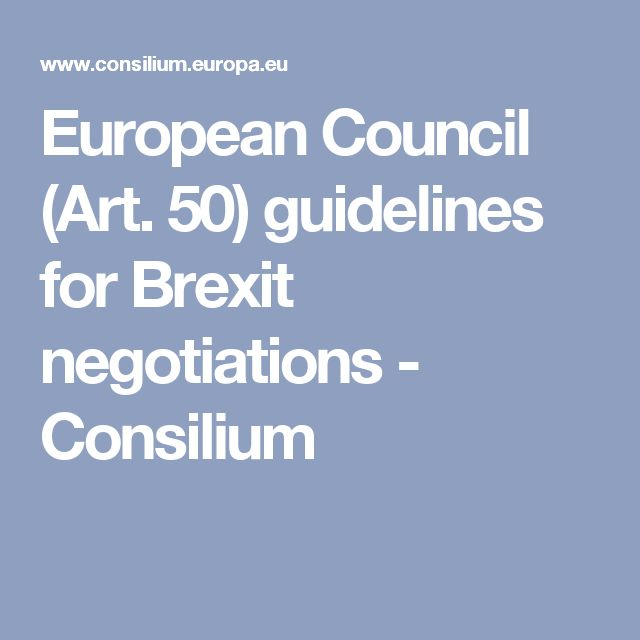European Council (Art. 50) guidelines for Brexit negotiations - Consilium