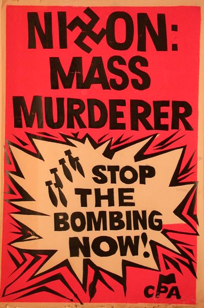 Anti Vietnam War poster  this is a very strong piece of statement. but Nixion sent bombers planes into Cambodia.. over the border of Vietnam