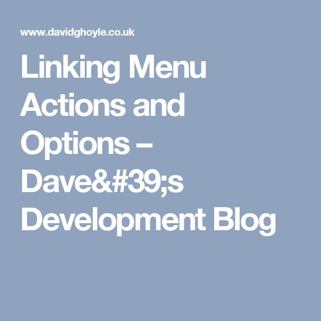 Linking Menu Actions and Options – Dave's Development Blog