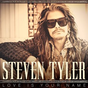Absolutely is LOVE with this song!! Love Is Your Name - Steven Tyler's new country single
