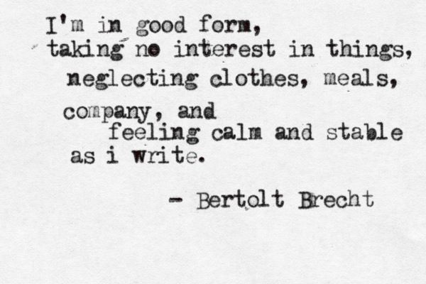 writing. //. Bertolt Brecht.