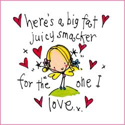 Here's a big fat juicy smacker for the one I love ❤️ and that would be you my darling John ~ Mwah!!!