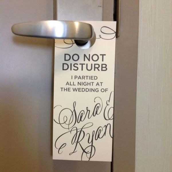 Cute! We got the place til 2 a.m. so hopefully this will be true! Do Not Disturb