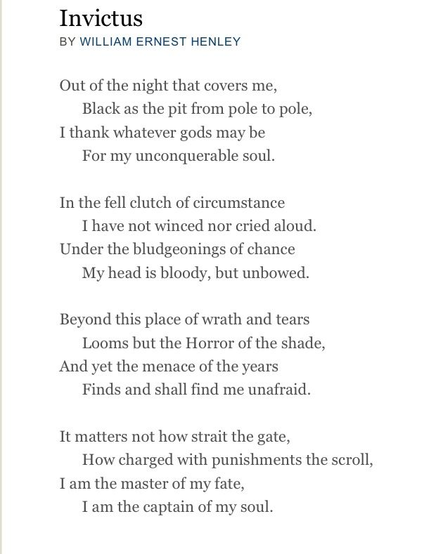 Invictus I love this poem and have since middle school...