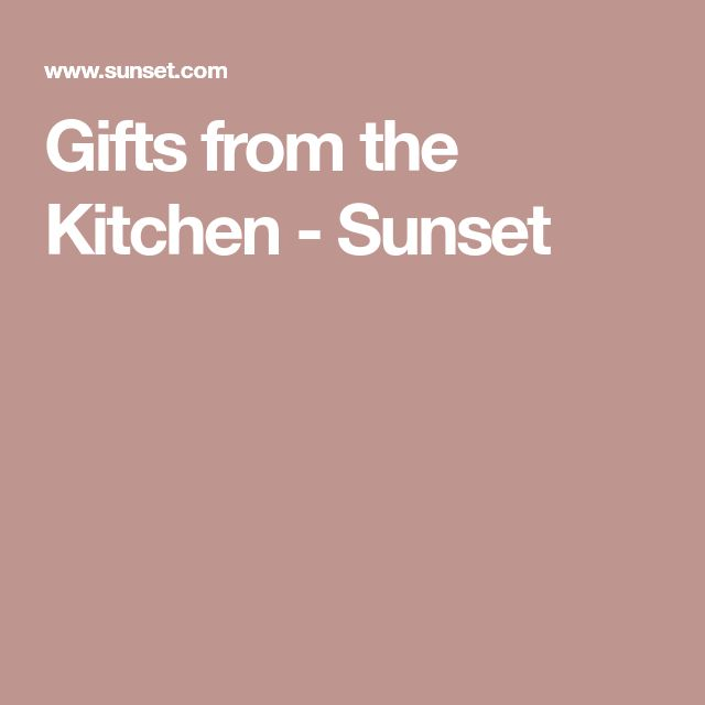 Gifts from the Kitchen - Sunset
