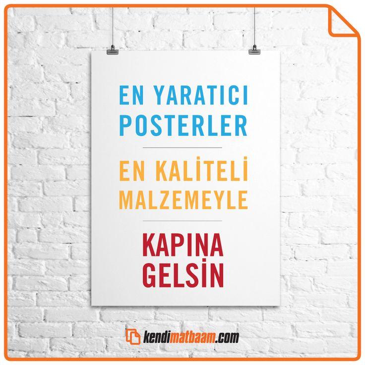 En yaratıcı posterler, En kaliteli malzemeyle kapına gelsin. #kendimatbaam