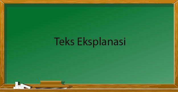 """Teks Eksplanasi"" Pengertian & ( Tujuan - Struktur - Ciri - Kaidah Kebahasaan - Contoh ) - http://www.gurupendidikan.com/teks-eksplanasi-pengertian-tujuan-struktur-ciri-kaidah-kebahasaan-contoh/"