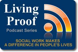 Living Proof is the podcast series of the University at Buffalo School of Social Work | Living Proof features conversations with prominent social work professionals, interviews with cutting-edge researchers, and information on emerging trends and best practices in the field of social work. It is a bi-weekly series. [excellent resource for both new and experienced practitioners]