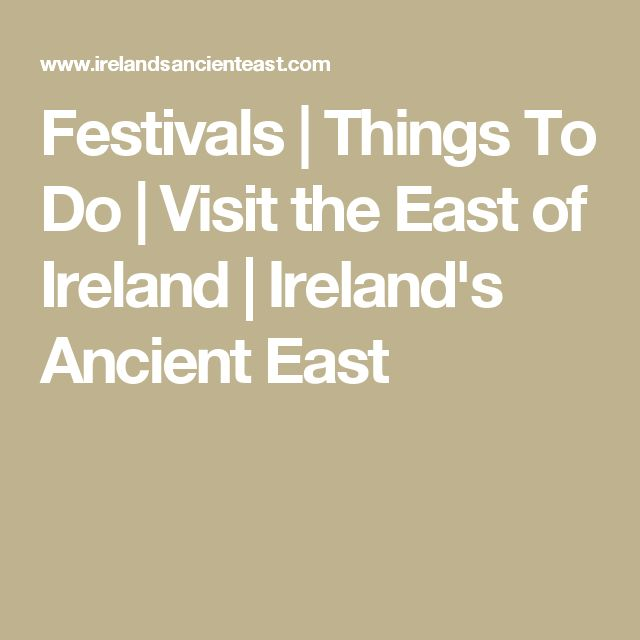 Festivals | Things To Do | Visit the East of Ireland | Ireland's Ancient East