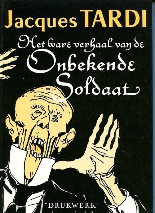 Het ware verhaal van de onbekende soldaat (la véritable histoire du soldat inconnu) (néerlandais) - ed. Drukwerk 1981