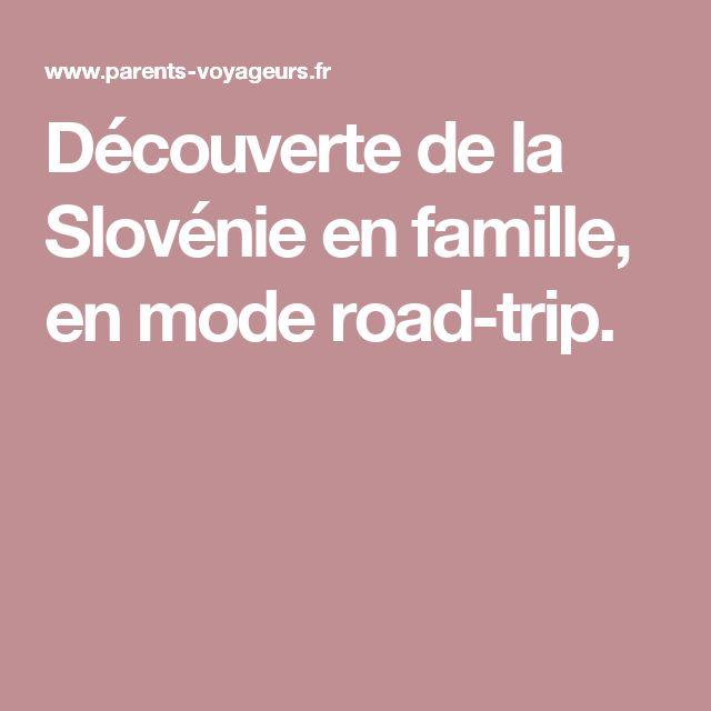 Découverte de la Slovénie en famille, en mode road-trip.
