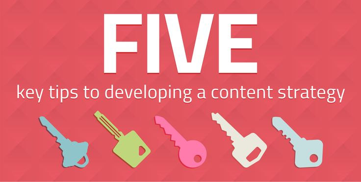 5 key tips to developing a content strategy