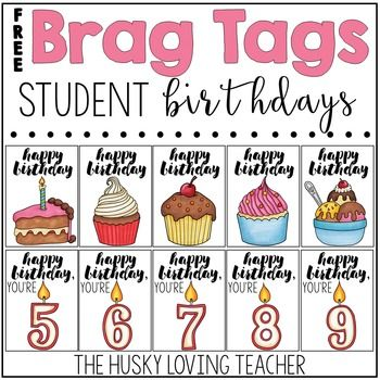 Brag Tags, Student Birthday Style!Use these brag tags to recognize student birthdays in your classroom. There are five choices plus an additional brag tag that has the student's age on it [ranging from five years old until twelve years old].This brag tag pack includes the following 13 tags:1.