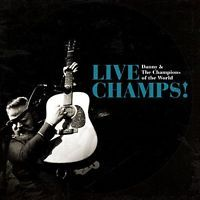 Live Champs! [Audio CD] Danny & The Champions of the World