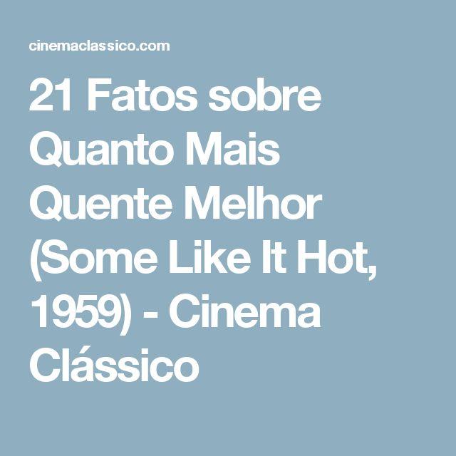 21 Fatos sobre Quanto Mais Quente Melhor (Some Like It Hot, 1959) - Cinema Clássico