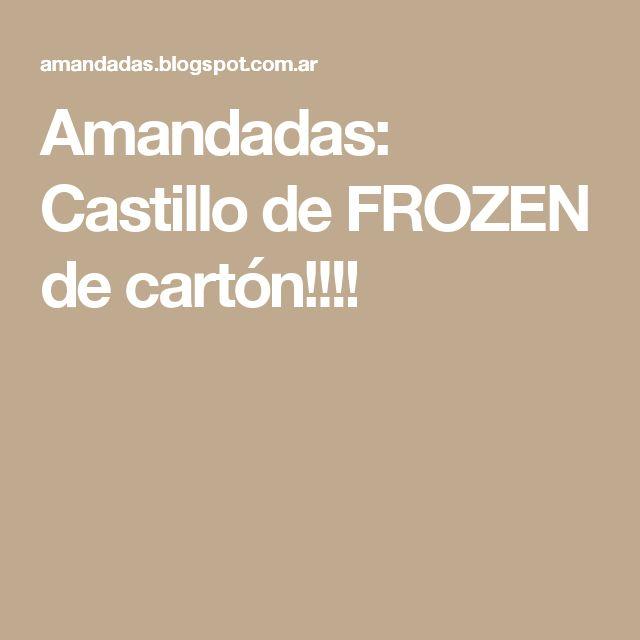 Amandadas: Castillo de FROZEN de cartón!!!!