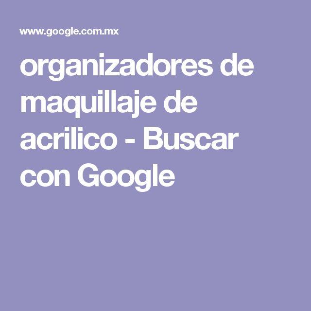 organizadores de maquillaje de acrilico - Buscar con Google